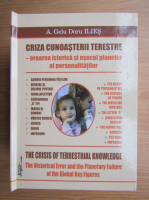 Anticariat: A. Gelu Doru Ilies - Criza cunoasterii terestre (editie bilingva)