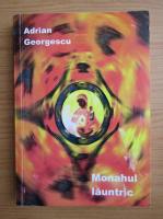 Adrian Georgescu - Monahul launtric
