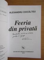 Alexandru Ciocalteu - Feeria din privata  (cu autograful autorului)