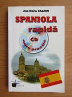 Ana Maria Cazacu - Spaniola rapida. Curs practic (nu contine CD)