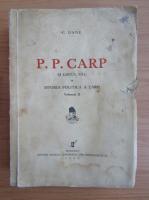 C. Gane - P. P. Carp si locul sau in istoria politica a tarii (volumul 2, 1936)