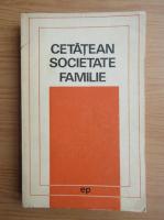 Anticariat: Cetatean, societate, familie