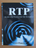 Anticariat: Colin Perkins - RTP. Audio and video for the internet