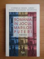 Anticariat: Corneliu Mihail Lungu - Romania in jocul marilor puteri, 1939-1940
