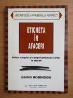 Anticariat: David Robinson - Eticheta in afaceri