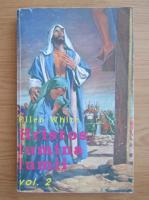 Anticariat: Ellen White - Hristos, lumina lumii (volumul 2)
