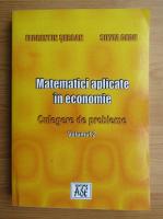 Anticariat: Florentin Serban - Matematici aplicate in economie (volumul 2)