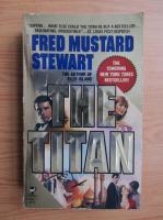 Anticariat: Fred Mustard Stewart - The titan