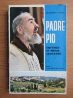 Anticariat: Gherardo Leone - Padre Pio, enfance et prime jeunesse