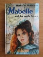 Anticariat: Hermann Schreiber - Mabelle und der grosse Strom