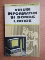 Ion Odagescu - Virusi informatici si bombe logice