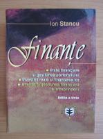 Ion Stancu - Finante. Piete financiare si gestiunea portofoliului. Investitii reale si finantarea lor. Analiza si gestiunea financiara a intreprinderilor
