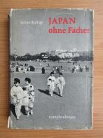 Anticariat: James Kirkup - Japan ohne Facher