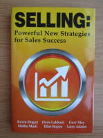 Kevin Hogan - Selling. Powerful new strategies for sales success