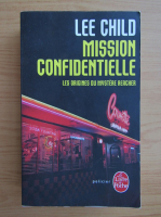 Anticariat: Lee Child - Mission confidentielle