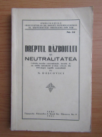 N. Dascovici - Dreptul razboiului si neutralitatea (1941)