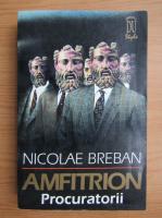 Nicolae Breban - Amfitrion. Procuratorii (volumul 2)