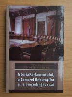 Oana Ilie - Istoria parlamentului, a camerei deputatilor si a presedintilor sai