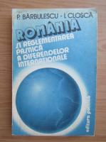 Anticariat: P. Barbulescu - Romania si reglementarea pasnica a diferendelor internationale