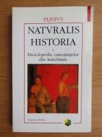 Plinius - Naturalis Historia. Enciclopedia cunostintelor din Antichitate (volumul 4)