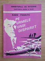 Radu Panaite - Pe urmele unui disparut
