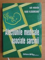 Radu Vladareanu - Afectiunile medicale asociate sarcinii