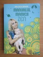 Anticariat: Raluca Zenga - Manualul mamicii zen