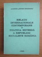 Anticariat: Relatii internationale contemporane si politica externa a Republicii Socialiste Romania