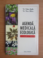 Robert Shallis - Agenda medicala ecologica cu recomandari de tratamente