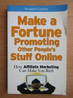Rosalind Gardner - Make a fortune promoting other people's stuff online