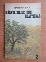 Anticariat: Sava Ionescu - Marturisirile unui reactionar (volumul 2)