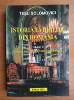 Anticariat: Tesu Solomovici - Istoria evreilor din Romania (volumul 2)