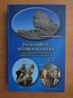 Valentin Dimitriuc - Intalniri cu istoria noastra. Tarile romane in feudalism, perioada secolelor XIII-XVIII (volumul 3)