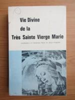 Anticariat: Vie Divine de la Tres Sainte Vierge Marie