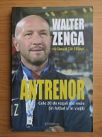 Walter Zenga - Antrenor. Cele 20 de reguli ale mele