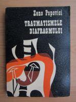 Anticariat: Zeno Popovici - Traumatismele diafragmului