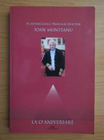 Anticariat: Academicianul profesor doctor Ioan Munteanu. La o aniversare
