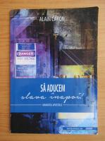 Anticariat: Alain Caron - Sa aducem slava inapoi!