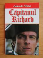 Alexandre Dumas - Capitanul Richard