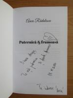Anticariat: Anca Radulescu - Puternica si frumoasa (cu autograful autoarei)