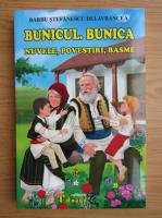 Barbu Stefanescu Delavrancea - Bunicul. Bunica. Nuvele, povestiri, basme