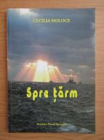 Anticariat: Cecilia Moloce - Spre tarm