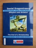 Anticariat: Daniel Dragomirescu - Sfarsitul unei dictaturi