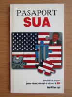 Anticariat: Dean WIlliam Engel - Pasaport SUA. Ghidul tau de buzunar pentru afaceri, obiceiuri si eticheta in SUA