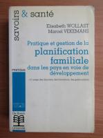 Anticariat: Elisabeth Wollast - Pratique et gestion de la planification familiale dans les pays en voie de developpement
