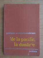 Anticariat: Georgeta Aramescu Anderson - De  la Pacific, la Dunare...fratii Aramescu