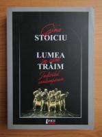 Anticariat: Gina Stoiciu - Lumea in care traim (volumul 1)