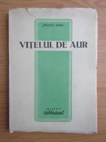 Anticariat: Ieronim Serbu - Vitelul de aur (1949)