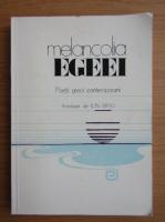 Anticariat: Ion Brad - Melancolia Egeei. Poeti greci contemporani