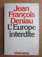 Anticariat: Jean Francois Deniau - L'Europe interdite